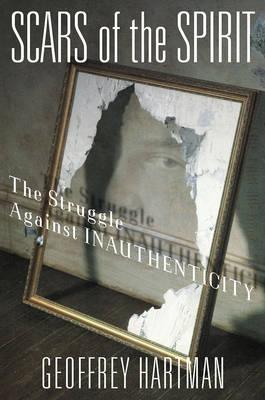 Scars of the Spirit: The Struggle Against Inauthenticity (Hardback)