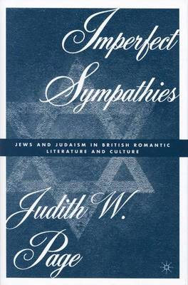Imperfect Sympathies: Jews and Judaism in British Romantic Literature and Culture (Hardback)