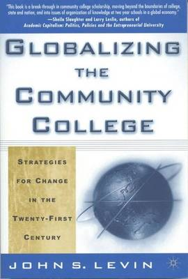 Globalizing the Community College: Strategies for Change in the Twenty-First Century (Paperback)