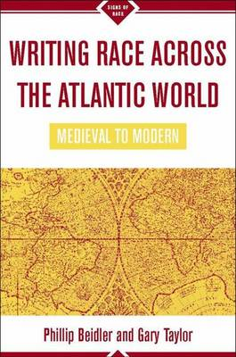 Writing Race Across the Atlantic World: Medieval to Modern - Signs of Race (Hardback)