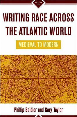 Writing Race Across the Atlantic World: Medieval to Modern - Signs of Race (Paperback)