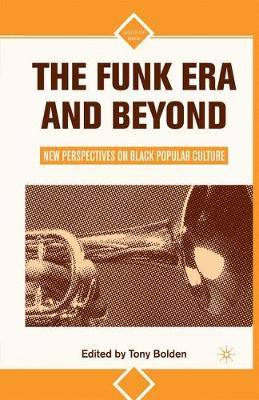 The Funk Era and Beyond: New Perspectives on Black Popular Culture - Signs of Race (Paperback)
