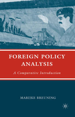 Foreign Policy Analysis: A Comparative Introduction (Hardback)