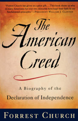 The American Creed: A Biography of the Declaration of Independence (Paperback)