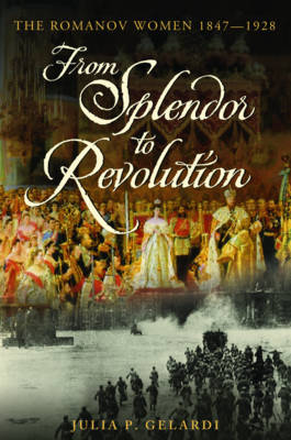 From Splendour to Revolution (Hardback)