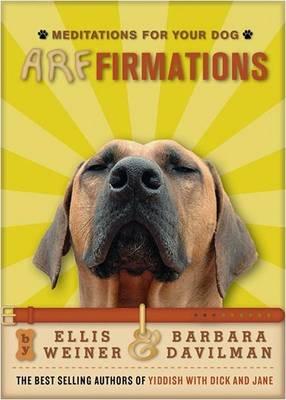 Arffirmations: Meditations for Your Dog (Hardback)