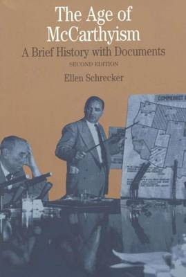 The Age of McCarthyism: A Brief History with Documents - The Bedford Series in History and Culture (Paperback)