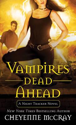 Vampires Dead Ahead: A Night Tracker Novel (Paperback)