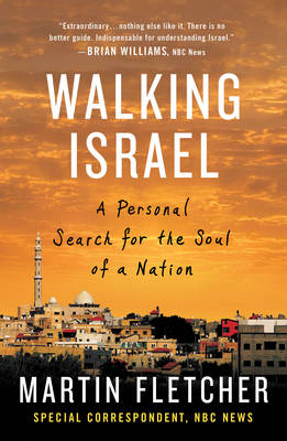 Walking Israel: A Personal Search for the Soul of a Nation (Paperback)