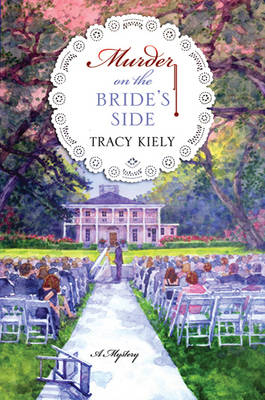 Murder on the Bride's Side: A Mystery (Hardback)