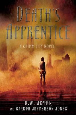 Death's Apprentice: A Grimm City Novel (Hardback)