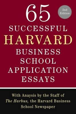 65 Successful Harvard Business School Application Essays (Paperback)