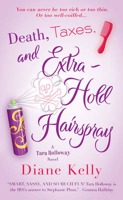 Death, Taxes and Extra Hold Hairspray: A Tara Holloway Novel (Paperback)