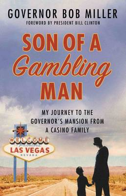 Son of a Gambling Man: My Journey from a Casino Family to the Governor's Mansion (Hardback)