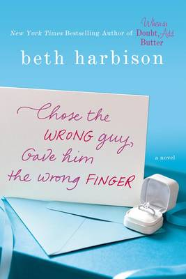 Chose the Wrong Guy, Gave Him the Wrong Finger (Paperback)