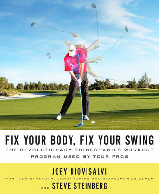 Fix Your Body, Fix Your Swing (Hardback)
