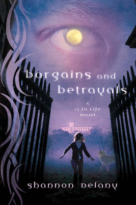 Bargains and Betrayals: A 13 to Life Novel (Paperback)