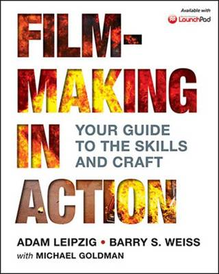 Filmmaking in Action: Your Guide to the Skills and Craft (Paperback)