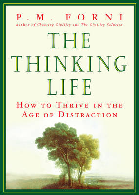 The Thinking Life: How to Thrive in the Age of Distraction (Hardback)