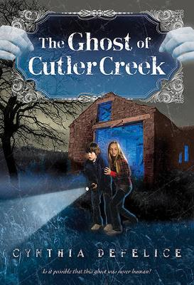 The Ghost of Cutler Creek - Ghost Mysteries NO. 3 OF 4 (Paperback)