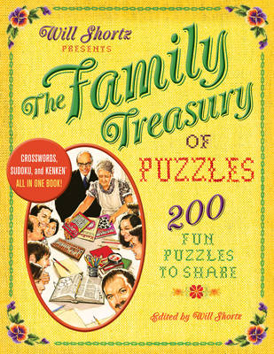 Will Shortz Presents the Family Treasury of Puzzles: 200 Fun Puzzles to Share (Paperback)