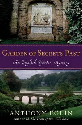 Garden of Secrets Past - An English Garden Mystery (Hardback)