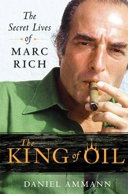 The King of Oil: The Secret Lives of Marc Rich (Paperback)