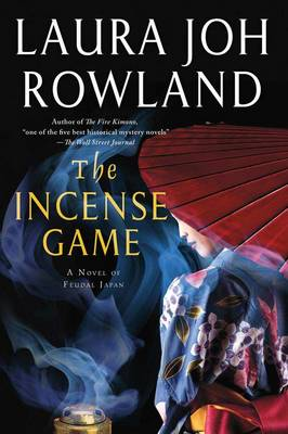 The Incense Game: A Novel of Feudal Japan (Hardback)