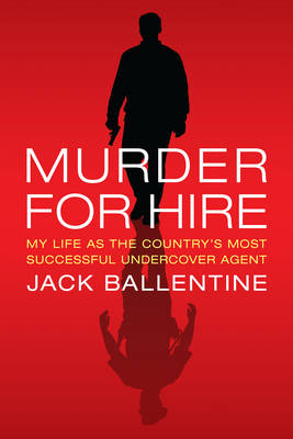 Murder for Hire: My Life as the Country's Most Successful Undercover Agent (Paperback)