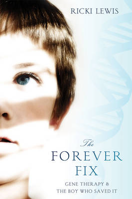The Forever Fix: Gene Therapy and the Boy Who Saved it (Hardback)