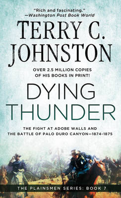 Dying Thunder: the Battle of Adobe Walls and Palo Canyon, 1874 (Paperback)