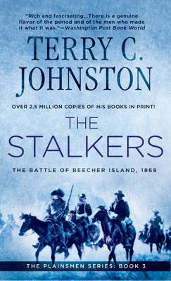 The Stalkers: The Battle of Beecher Island, 1868 - Plainsmen Series Bk. 3 (Paperback)