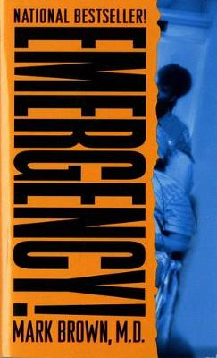 Emergency!: True Stories from the Nation's Ers (Paperback)
