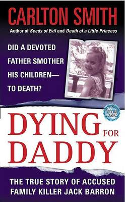 Dying for Daddy - St Martin's true crime library (Paperback)