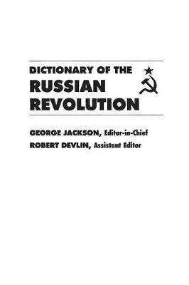 Dictionary of the Russian Revolution (Hardback)