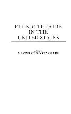 Ethnic Theatre in the United States (Hardback)
