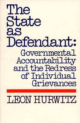 The State as Defendant: Governmental Accountability and the Redress of Individual Grievances (Hardback)