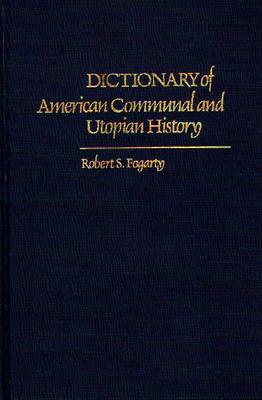 Dictionary of American Communal and Utopian History (Hardback)