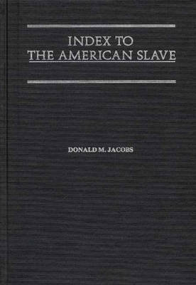 Index to The American Slave (Hardback)