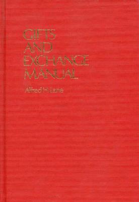 Gifts and Exchange Manual (Hardback)