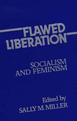 Flawed Liberation: Socialism and Feminism (Hardback)