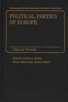 Political Parties of Europe [2 volumes]: Set - The Greenwood Historical Encyclopedia of the World's Political Parties (Hardback)
