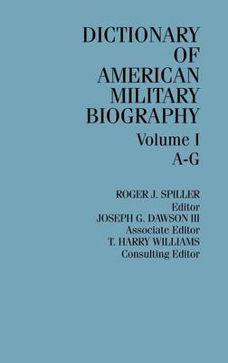 Dictionary of American Military Biography [3 volumes] (Hardback)