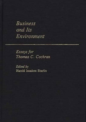 Business and its Environment: Essays for Thomas C. Cochran (Hardback)