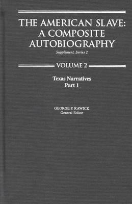 The American Slave: Texas Narratives Part 1, Supp. Ser. 2. Vol. 2 (Hardback)