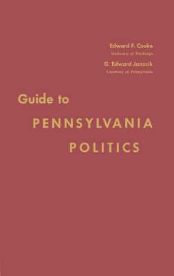Guide to Pennsylvania Politics (Hardback)