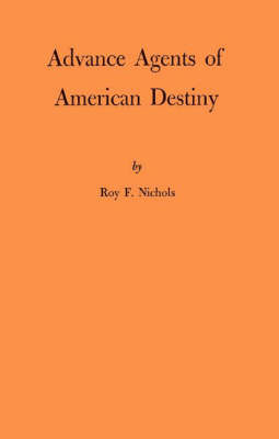 Advance Agents of Amer Destiny (Hardback)