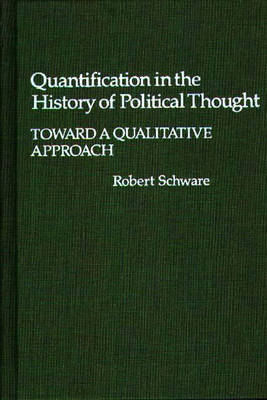 Quantification in the History of Political Thought: Toward a Qualitative Approach (Hardback)