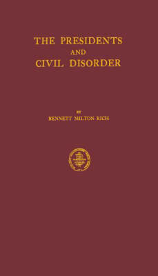 The Presidents and Civil Disorder (Hardback)