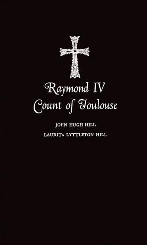 Raymond IV Count of Toulouse (Hardback)